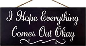 JennyGems I Hope Everything Comes Out Okay   Funny Bathroom Signs   Farmhouse Bathroom Decor   Genuine Wood Sign   Made in USA