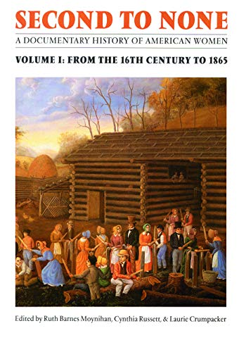 Second to None: A Documentary History of American Women. Volume 1, From the Sixteenth Century to 1865