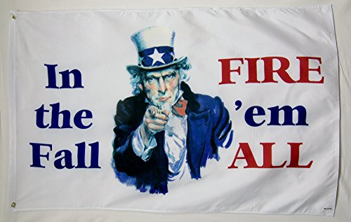 In The Fall Fire 'em All Political Flag 3' X 5' Indoor Outdo