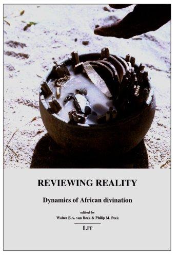 Reviewing Reality: Dynamics Of African Divination (African Studies / Afrikanische Studien)
