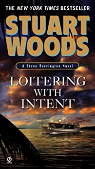 Loitering With Intent (Stone Barrington Book 16) by [Woods, Stuart]
