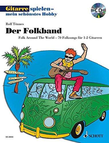 Der Folkband: Folk Around The World - 70 Folksongs für 1-2 Gitarren. 1-2 Gitarren. Ausgabe mit mp3-CD. (Gitarre spielen - mein schönstes Hobby)