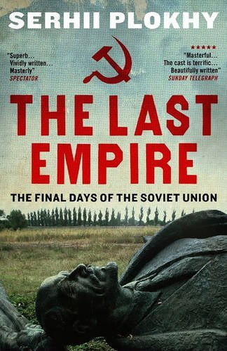 Book cover from The Last Empire: The Final Days of the Soviet Union by Prof. Serhii Plokhy (2015-05-07)by Prof. Serhii Plokhy