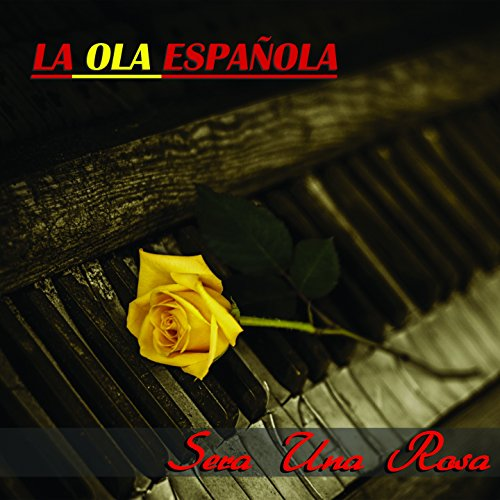 José José Stream or buy for $9.99 · La Ola Española (Será una Rosa)