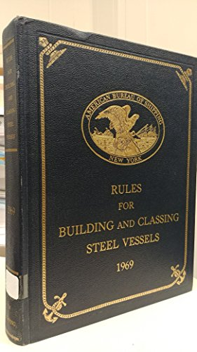 Rules for Building & Classing Steel Vessels 1969 (Rules For Building And Classing Steel Vessels)