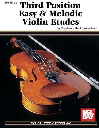 (Mel Bay Third Position Easy and Melodic Violin Etudes)