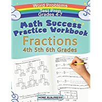 Math Success Practice Workbook Fractions 4th 5th 6th Grades: Grade 4 Grade 5 Grade 6 Daily Practice Test Prep