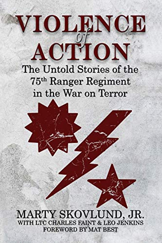 - Violence of Action: The Untold Stories of the 75th Ranger Regiment in the War on Terror