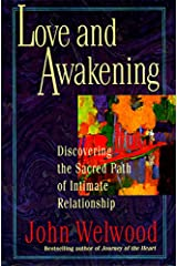 Love and Awakening: Discovering the Sacred Path of Intimate Relationship Paperback