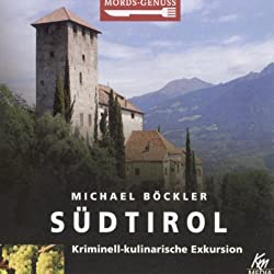 Südtirol: Kriminell-kulinarische Exkursion (Mords-Genuss)