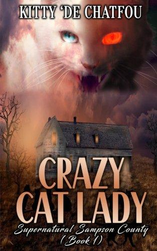 Crazy Cat Lady (Sampson County Supernatural) (Volume 1)