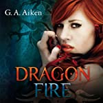 Dragon Fire (Dragon 4) | G.A. Aiken
