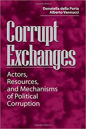 Corrupt Exchanges: Actors, Resources, and Mechanisms of ...