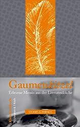Gaumenkitzel: Erlesene Menüs aus der Literatenküche