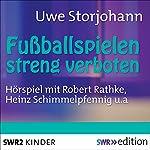 Fussballspielen streng verboten | Uwe Storjohann