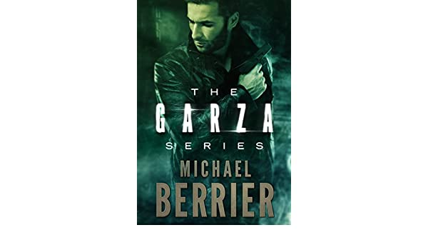 The Garza Series: Three Novels - Kindle edition by Michael ...