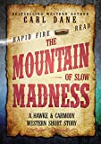 The Mountain of Slow Madness
