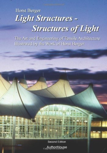 Read Online Light Structures - Structures of Light: The Art and Engineering of Tensile Architecture Illustrated by the Work of Horst Berger 2nd edition by Berger, Horst (2005) Paperback PDF