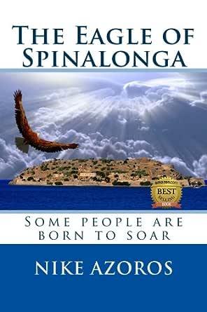 various styles new style best wholesaler Amazon.com: The Eagle of Spinalonga eBook: Nike Azoros: Kindle Store