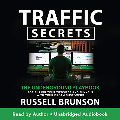 Traffic Secrets: The Underground Playbook for