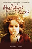 My Father's Places, Aeronwy Thomas, 1616081015