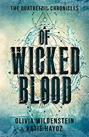 Of Wicked Blood (The Quatrefoil Chronicles Book 1) (English Edition)