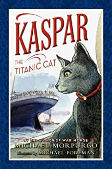 Kaspar the Titanic Cat by [Morpurgo, Michael]