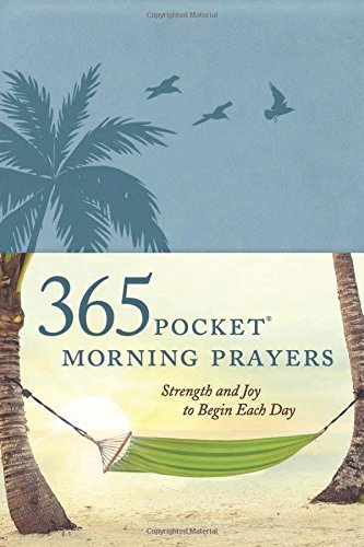 Each Morning We Are Born Again What We Do Today Is What: Book Reviews By Tima: 365 Pocket Morning Prayers