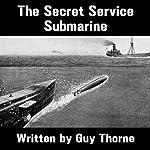 The Secret Service Submarine | Guy Thorne