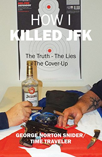 How I Killed JFK: The Truth the Lies the Coverup
