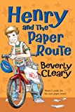Henry and the Paper Route by Cleary, Beverly [Harper Collins,2007] (Paperback) Reprint Edition