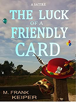 THE LUCK OF A FRIENDLY CARD by [Keiper, M. Frank]