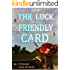 THE LUCK OF A FRIENDLY CARD