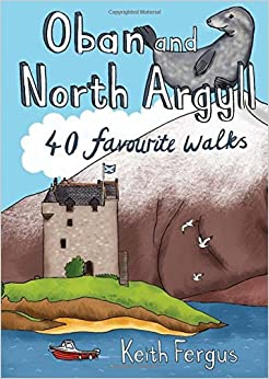 Oban and North Argyll - 40 Favourite Walks
