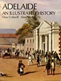 Front cover for the book Adelaide, an illustrated history by Max Colwell