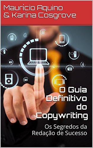 O Guia Definitivo do Copywriting: Os Segredos da Redação de Sucesso