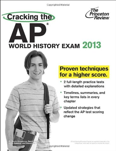 Download Cracking the AP World History Exam, 2013 Edition
