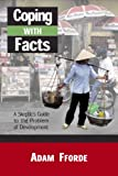 img - for Coping with Facts: A Skeptic s Guide to the Problem of Development book / textbook / text book