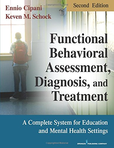 (Functional Behavioral Assessment, Diagnosis, and Treatment, Second Edition: A Complete System for Education and Mental Health Settings)