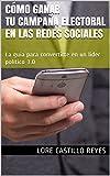 """""""Cómo ganar tu campaña electoral en las redes sociales"""" es un libro ideal para todos aquellos que aspiran a un puesto de elección popular y saben que usar las Tecnologías de la Información y Comunicaciones pueden ayudarle a potenciar su candi..."""