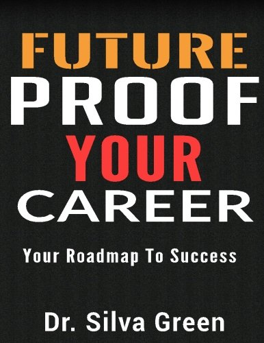 Future Proof Your Career: Your Roadmap To Success PDF
