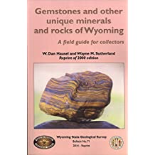 Gemstones and Other Unique Minerals and Rocks of Wyoming: A Field Guide for Collectors (Bulletin)