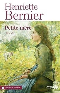 Petite mère, Bernier, Henriette