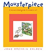 Mousterpiece: A Mouse-Sized Guide to Modern Art