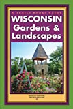 Wisconsin Gardens & Landscapes (Trails Guide Book)