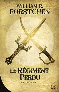 Le Régiment Perdu : Volume double par William R. Forstchen