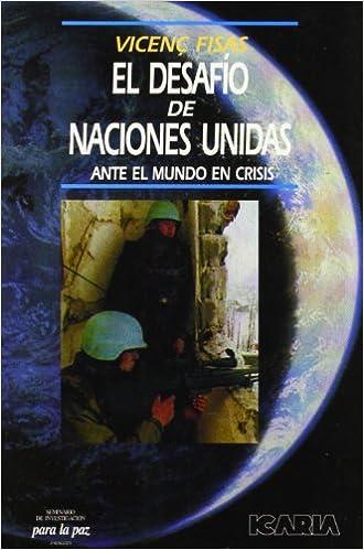 Libros mp3 gratis en descarga de cinta EL DESAFIO DE LAS NACIONES UNIDAS: ANTE EL MUNDO EN CRISIS (Antrazyt) 8474262208 PDF