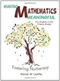 Making Mathematics Meaningful - for Students in the Primary Grades, Werner W. Liedtke, 1426923449