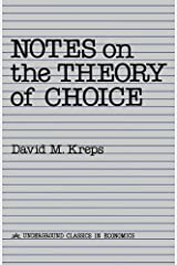 Notes On The Theory Of Choice (Underground Classics in Economics) by David Kreps (1988-05-12) Paperback