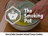How to Bake Cannabis-Infused Freezer Cookies